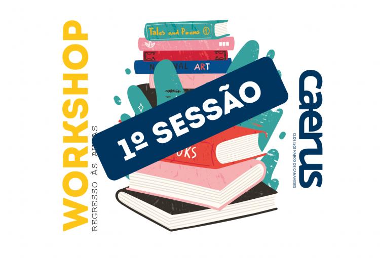 """Primeira Sessão Workshop """"Regresso Às Aulas"""""""