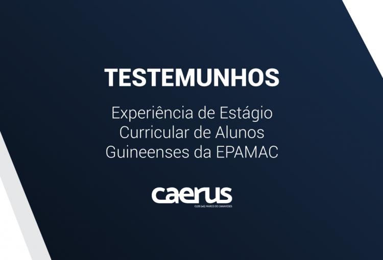Testemunhos da Experiência de Estágio de Alunos Guineenses da EPAMAC