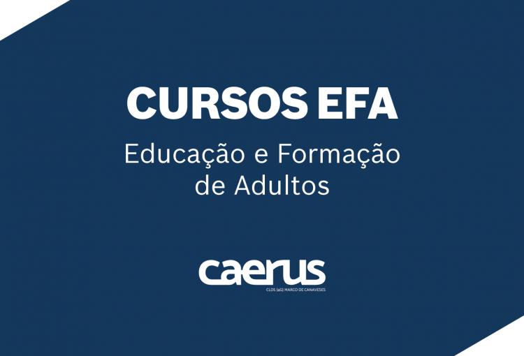 Novos Cursos EFA – Educação e Formação de Adultos com o apoio do Caerus
