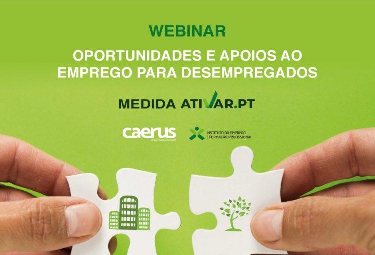 """Webinar """"Oportunidades e Apoios ao Emprego para Desempregados – ATIVAR.PT"""""""