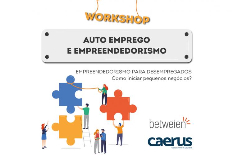 """Workshop """"Empreendedorismo para desempregados – como iniciar pequenos negócios"""""""